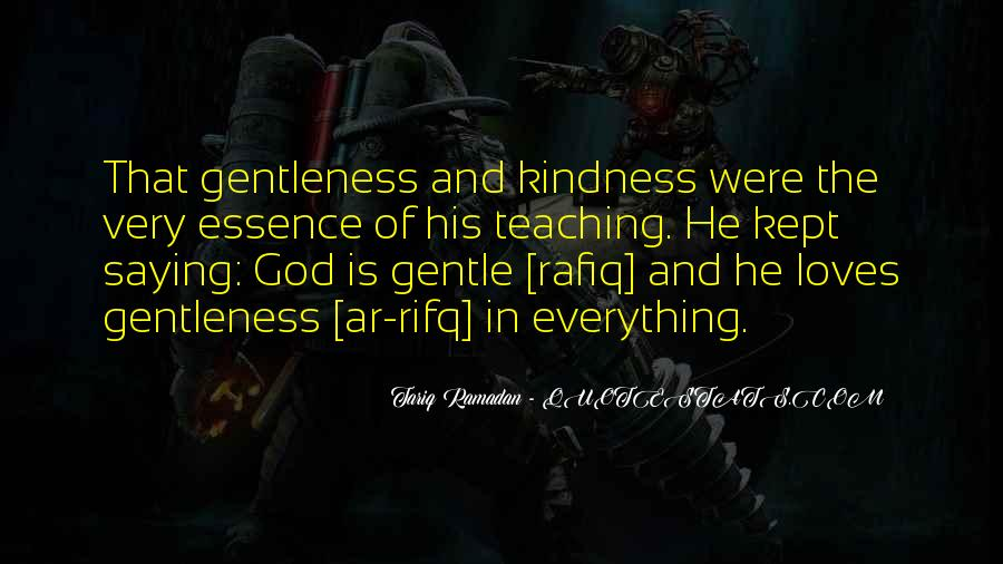 Quotes About Gentleness And Kindness #586039