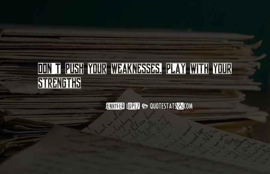 Quotes About Weaknesses #102509