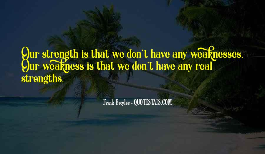 Quotes About Weaknesses #143868