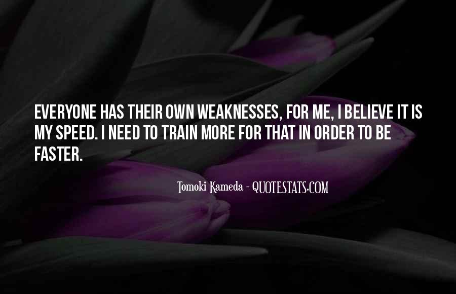 Quotes About Weaknesses #155669