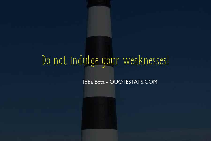 Quotes About Weaknesses #68892