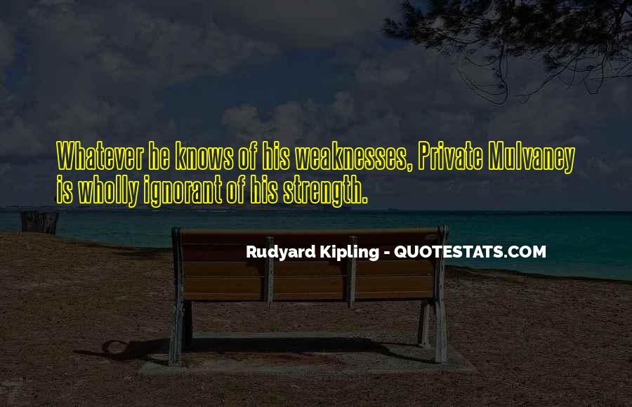 Quotes About Weaknesses #93370