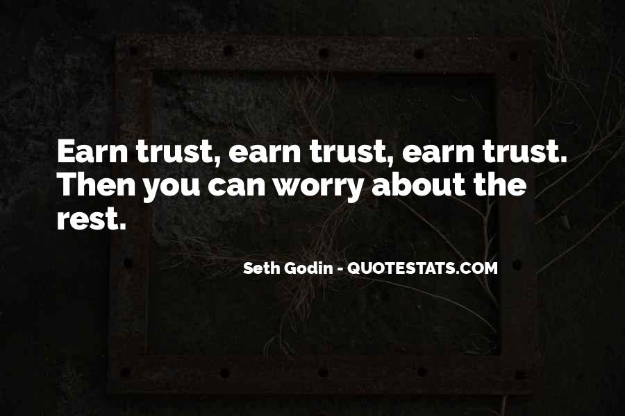 Quotes About Earning Trust #144014