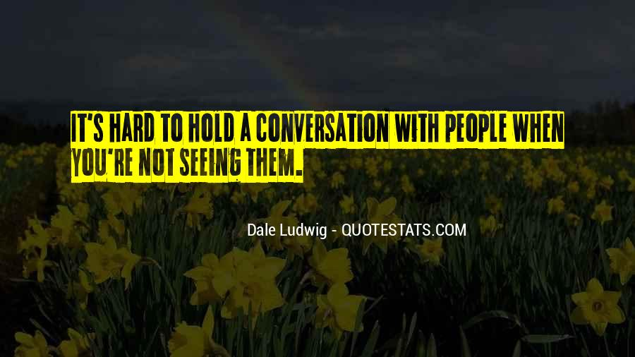 Quotes About Not Seeing Eye To Eye #1500502