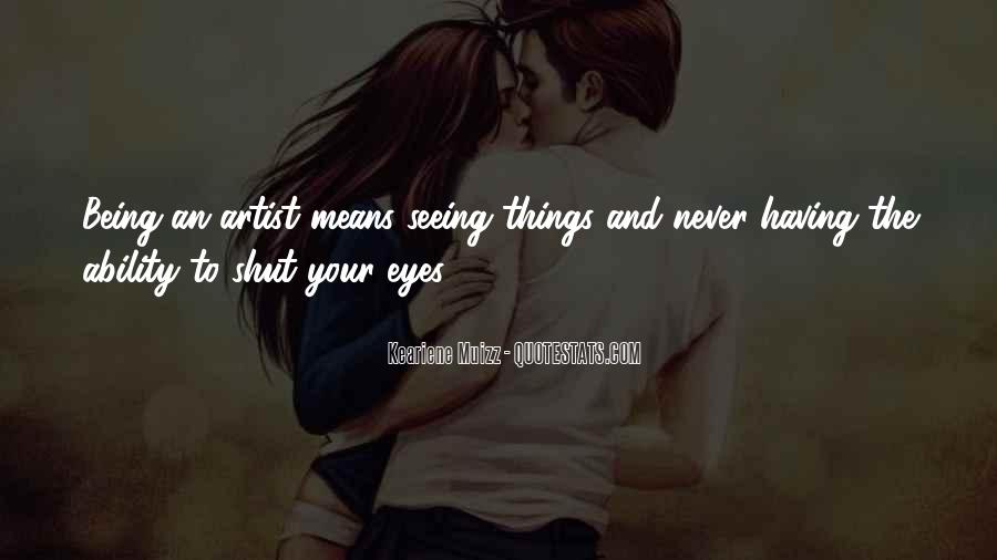 Quotes About Not Seeing Eye To Eye #554377