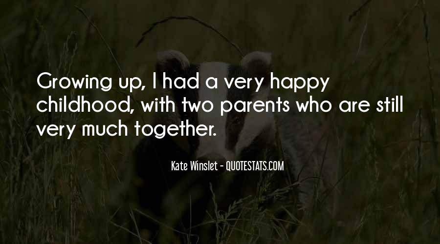 Quotes About Growing Up Together #1101080