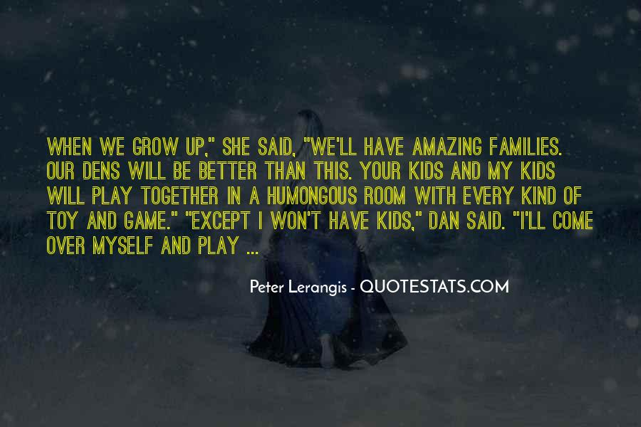 Quotes About Growing Up Together #133591
