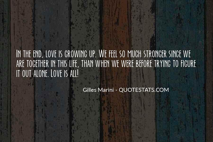 Quotes About Growing Up Together #1690538