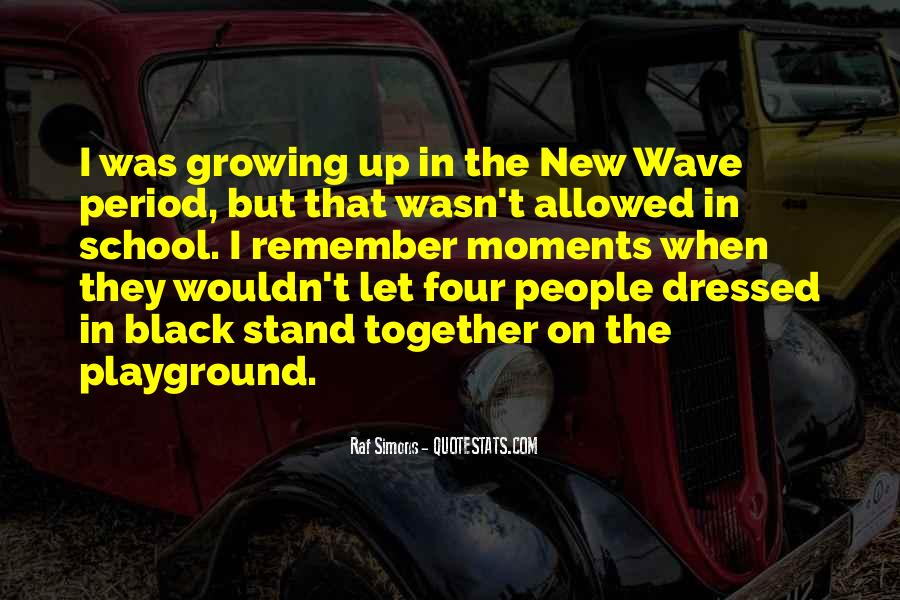 Quotes About Growing Up Together #178663