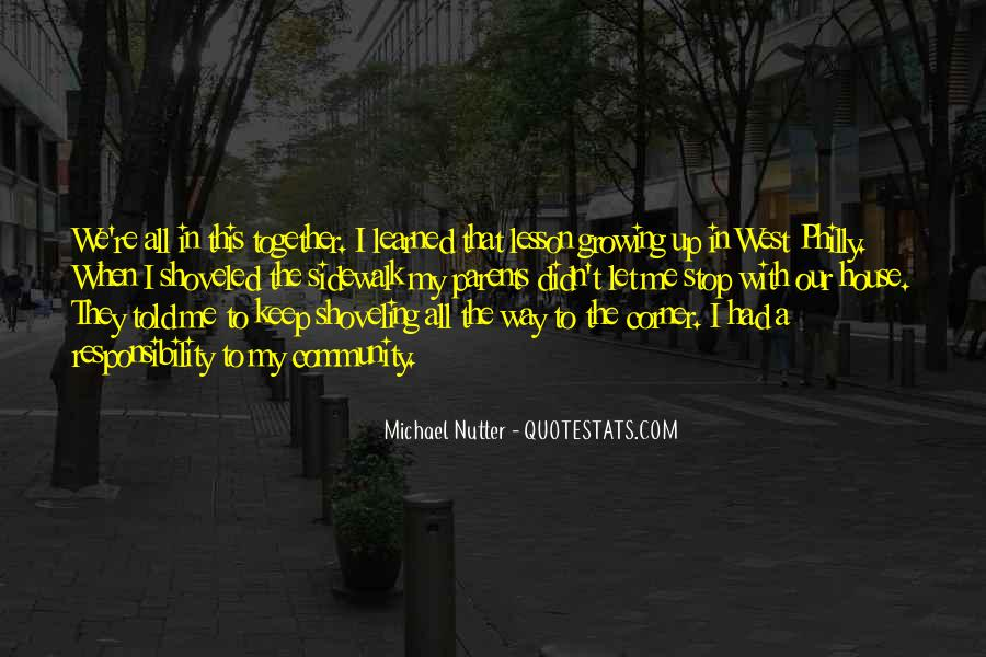 Quotes About Growing Up Together #1795553