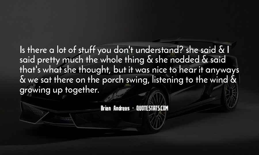 Quotes About Growing Up Together #1870852