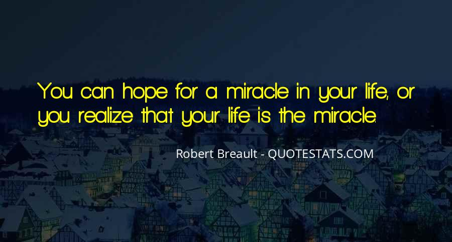 Quotes About Miracle Of Life #146420