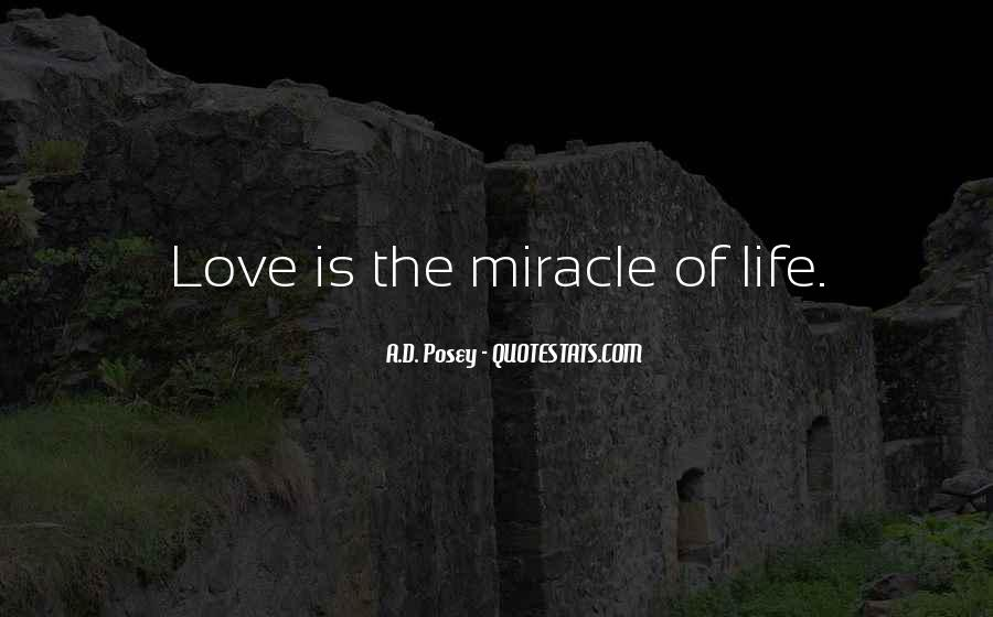 Quotes About Miracle Of Life #245729