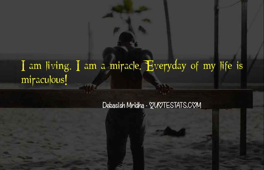 Quotes About Miracle Of Life #279376