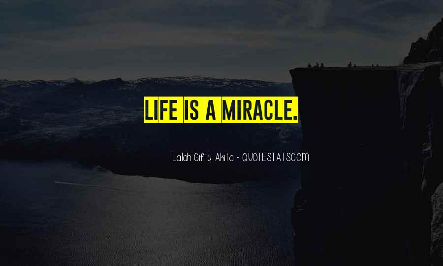 Quotes About Miracle Of Life #69910