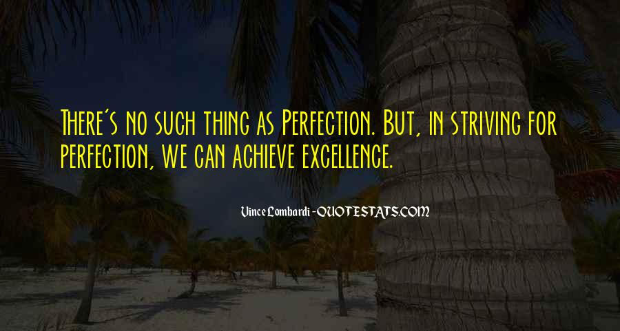 Quotes About Striving For Excellence #1214571