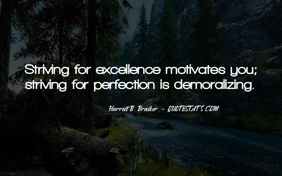 Quotes About Striving For Excellence #172398
