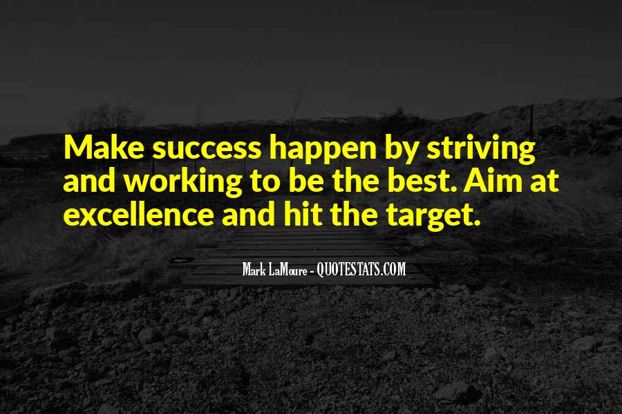 Quotes About Striving For Excellence #261377