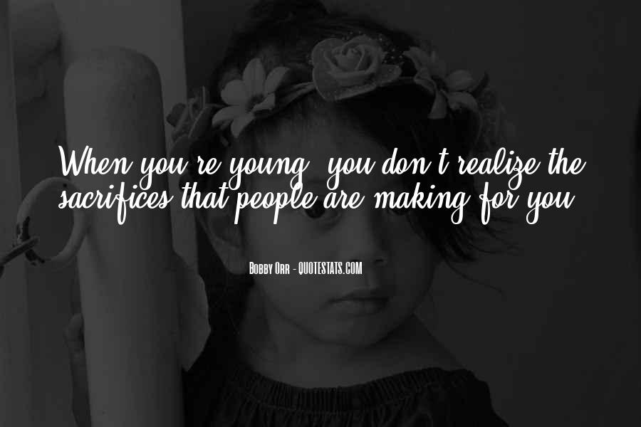 Quotes About Making Sacrifices #1454685