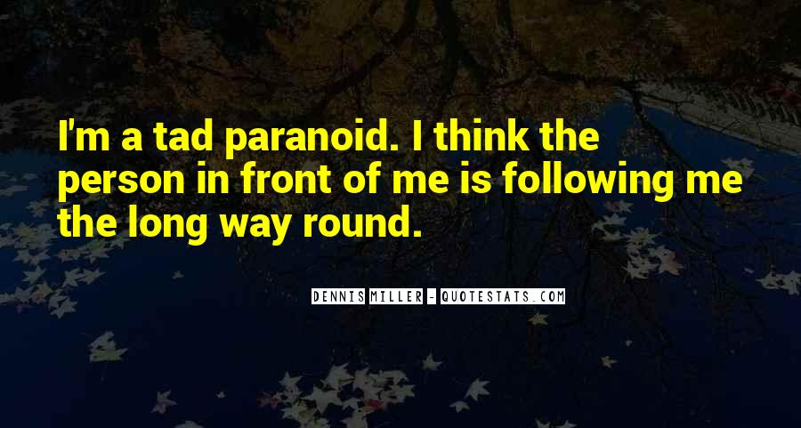 Quotes About Paranoid Person #1228604