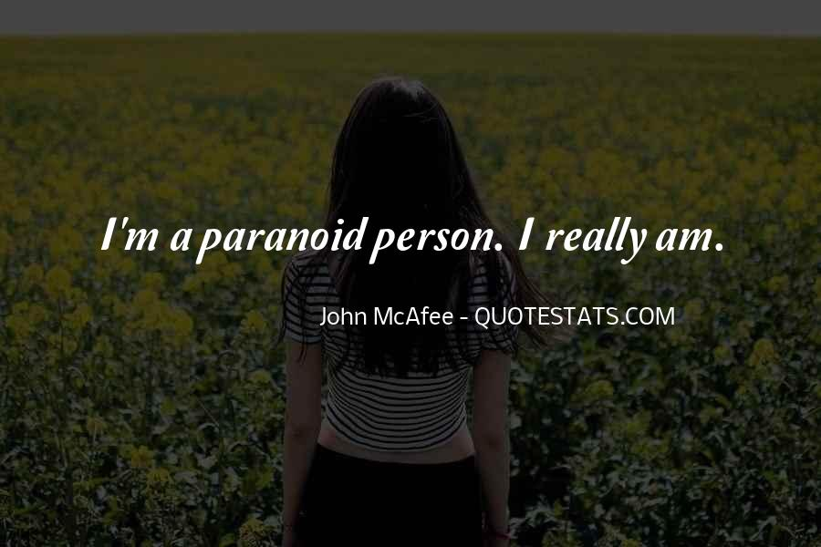 Quotes About Paranoid Person #1509705