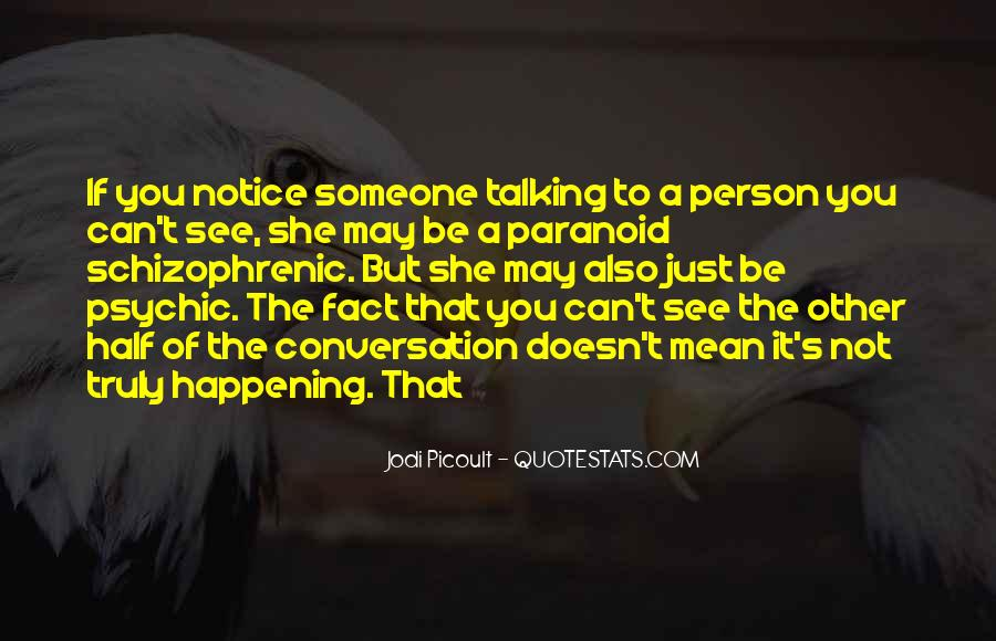 Quotes About Paranoid Person #471456