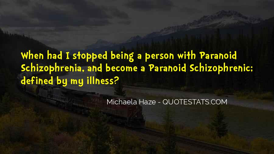 Quotes About Paranoid Person #550050