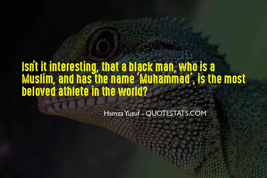 Quotes About The Most Interesting Man #1316155