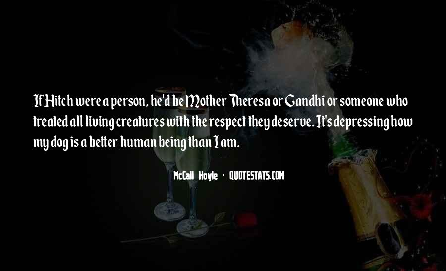 Quotes About Deserve To Be Treated Better #165810