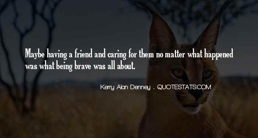 Quotes About Caring For Someone No Matter What #195622