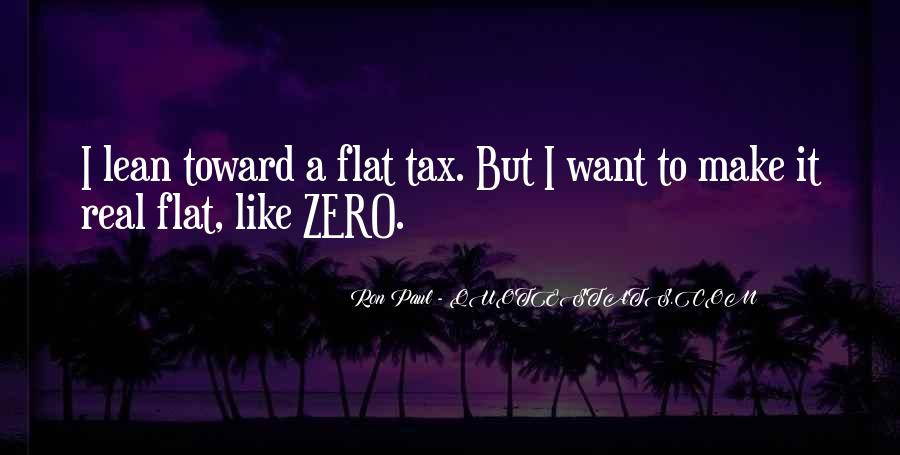 Quotes About Flat Tax #1131255