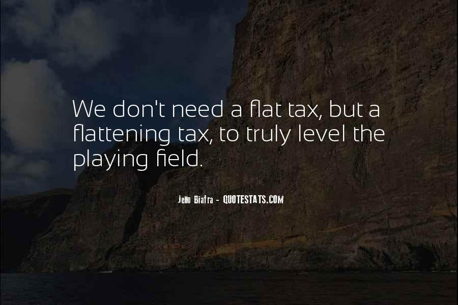 Quotes About Flat Tax #1579837