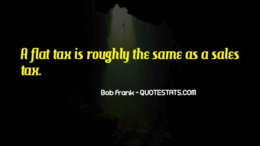 Quotes About Flat Tax #1852744