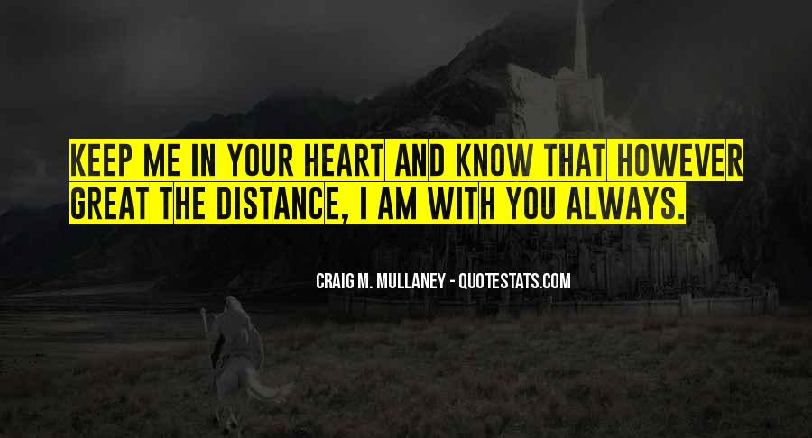 Quotes About Distance And Heart #790577