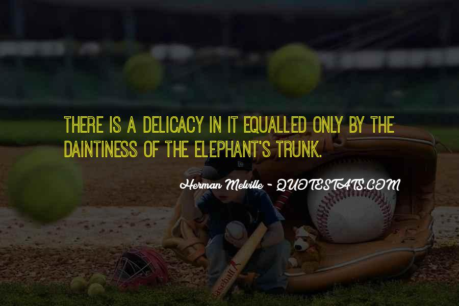 Quotes About Delicacy #253991