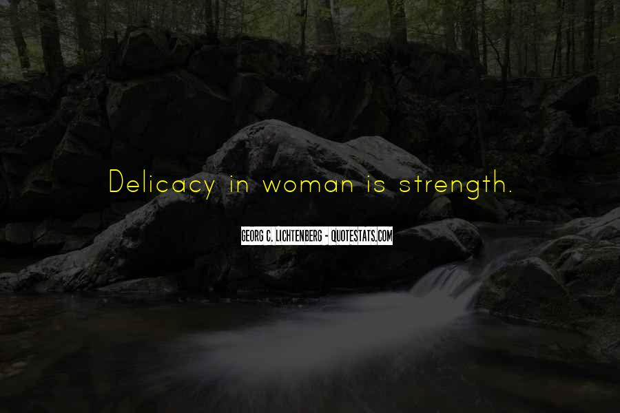 Quotes About Delicacy #476417