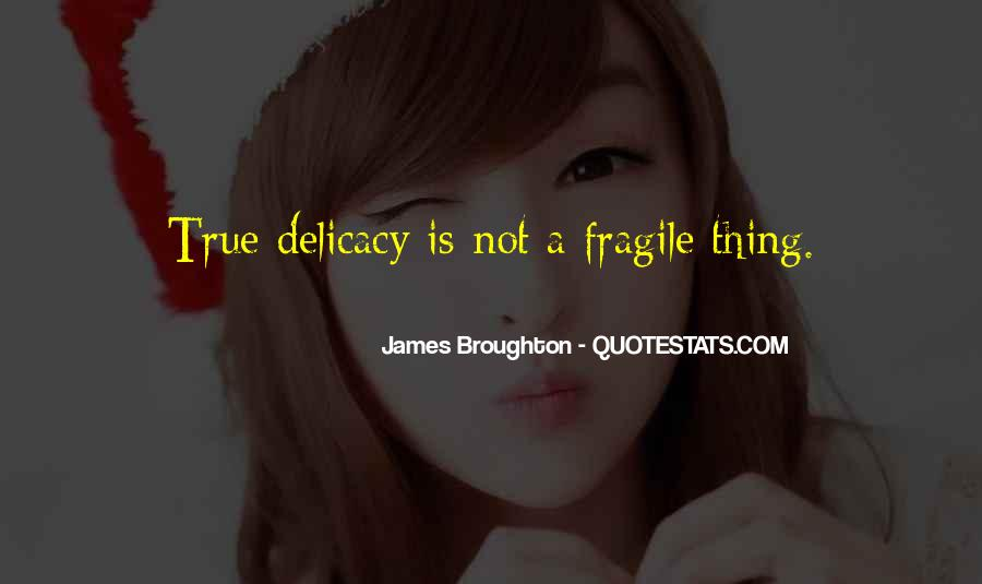 Quotes About Delicacy #641621