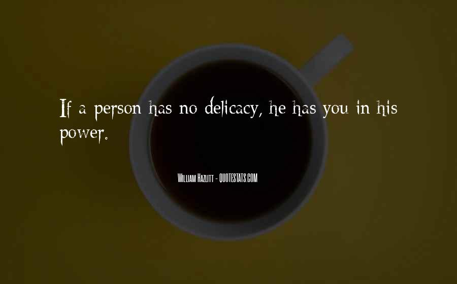 Quotes About Delicacy #905030