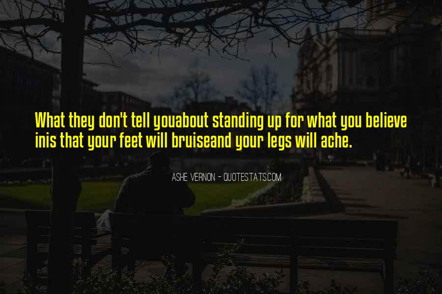 Quotes About Standing For What You Believe In #1095649