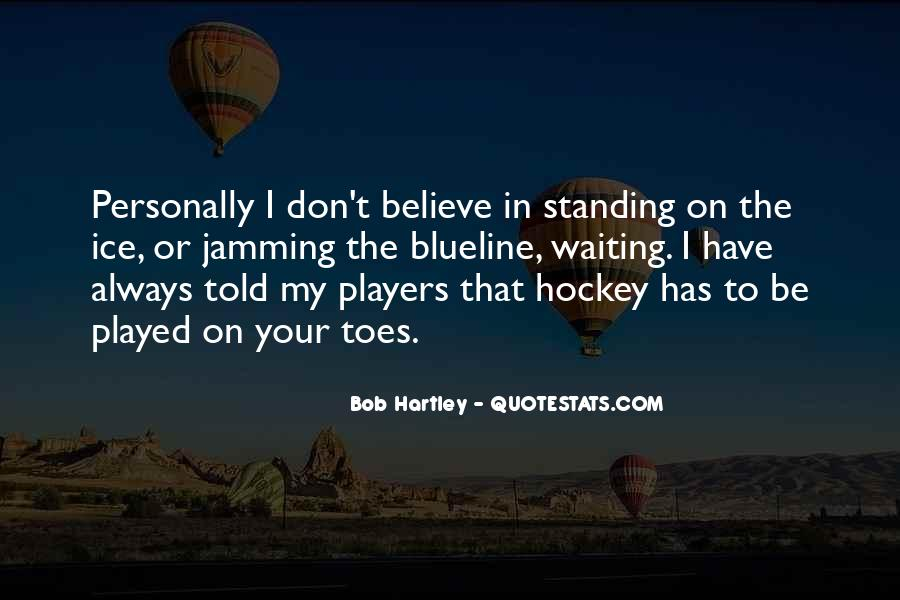 Quotes About Standing For What You Believe In #1176846