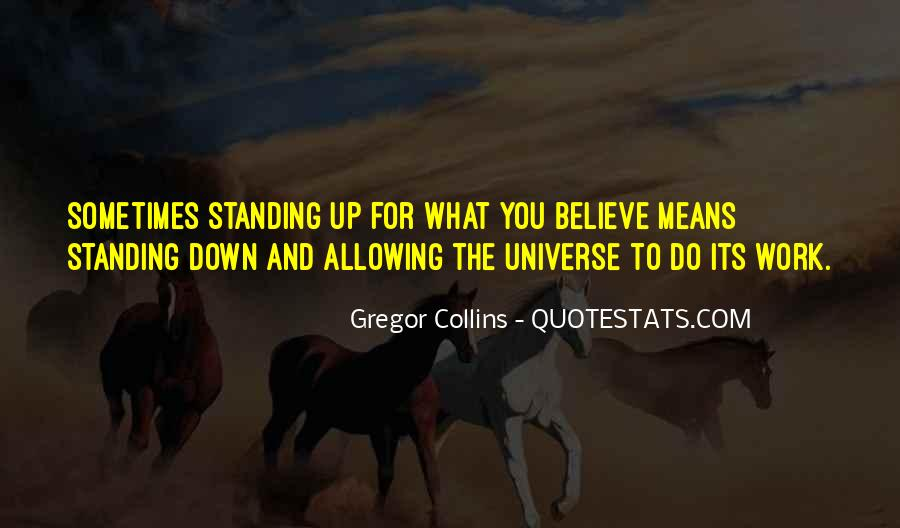 Quotes About Standing For What You Believe In #1191281