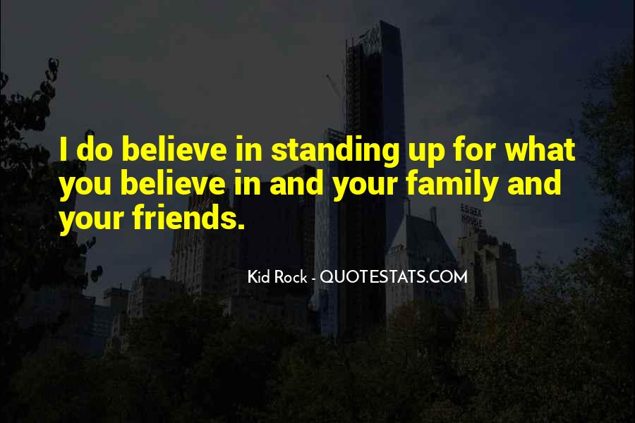 Quotes About Standing For What You Believe In #1797357