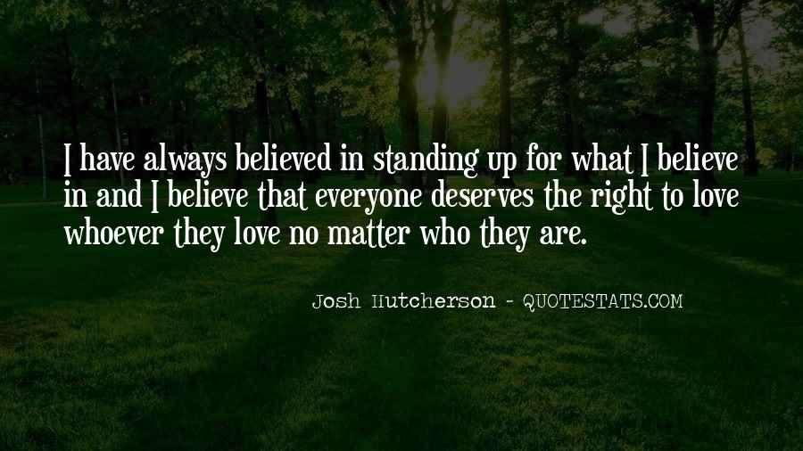 Quotes About Standing For What You Believe In #441640