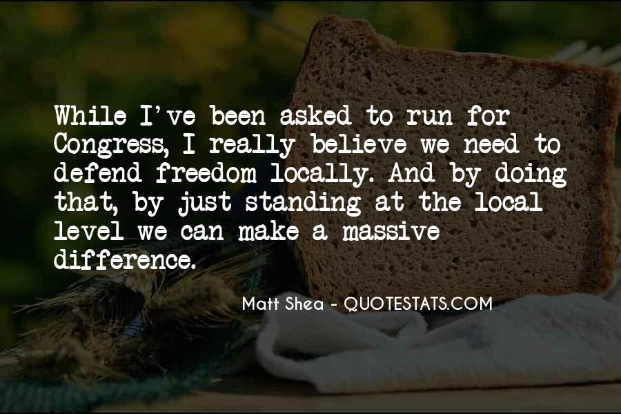 Quotes About Standing For What You Believe In #493626