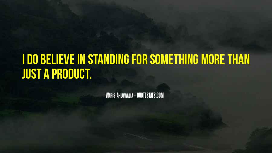 Quotes About Standing For What You Believe In #551851