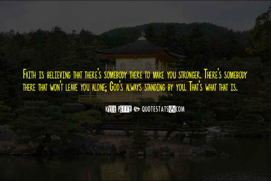 Quotes About Standing For What You Believe In #630973