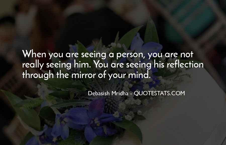 Quotes About Seeing Yourself In The Mirror #243258