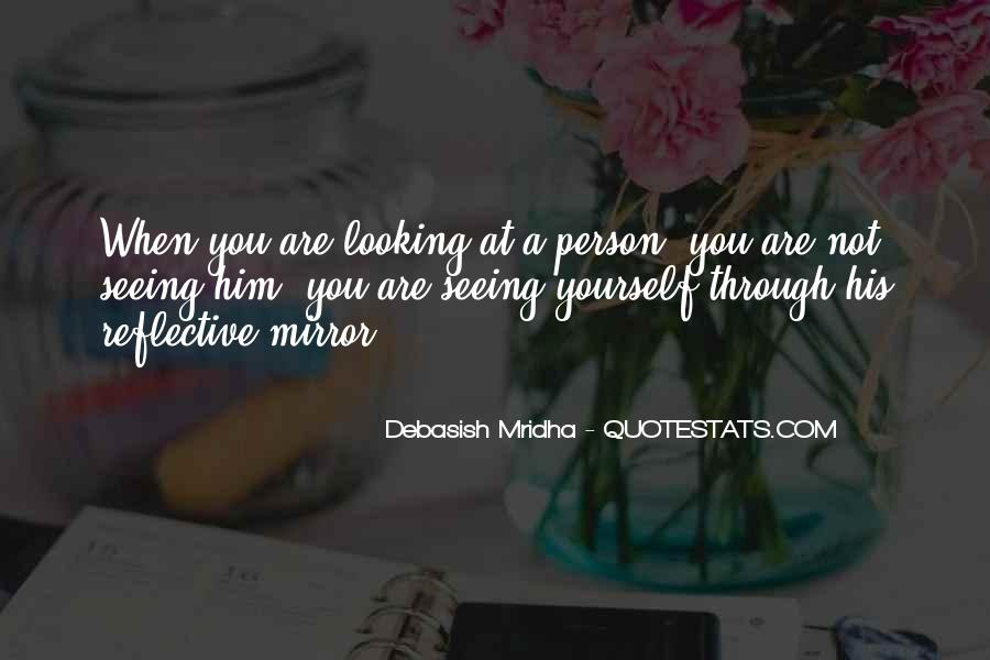Quotes About Seeing Yourself In The Mirror #788022