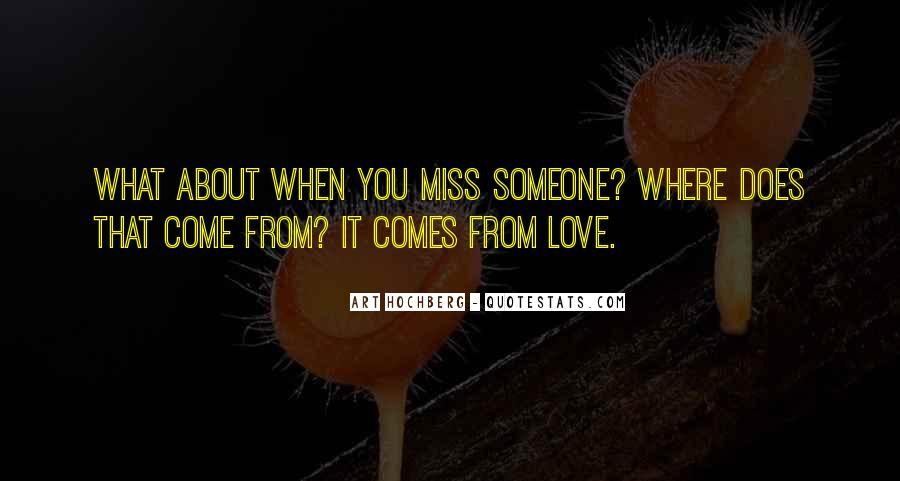 Quotes About Someone That You Miss #1538703