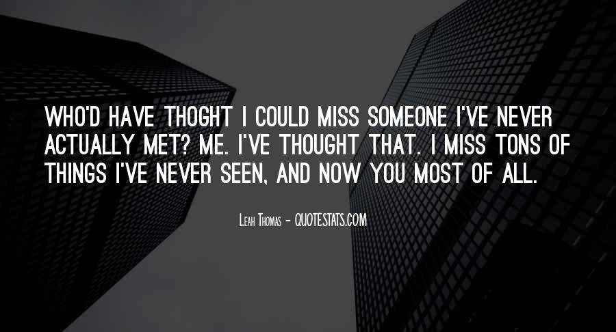 Quotes About Someone That You Miss #675634